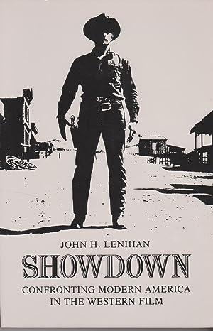 Showdown: Confronting Modern America in the Western: Lenihan, John H.