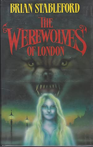 THE WEREWOLVES OF LONDON: Stableford, Brian