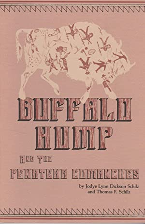 Buffalo Hump and the Penateka Comanches (Southwestern Studies Series, No. 88): Schilz, Jodye Lynn &...