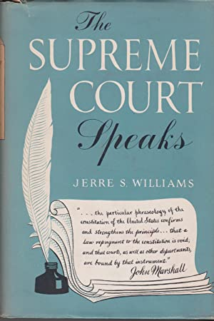 The Supreme Court Speaks: Williams, Jerre S.