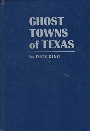 Ghost Towns of Texas: King, Dick