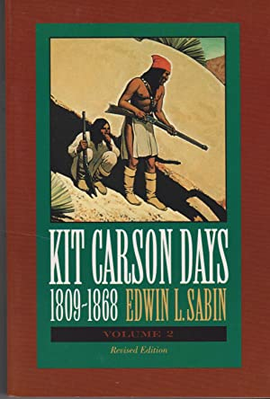 Kit Carson Days, 1809-1868, Vol 2: Adventures: Sabin, Edwin L.