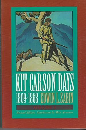 Kit Carson Days, 1809-1868, Vol 1: Adventures: Sabin, Edwin L.