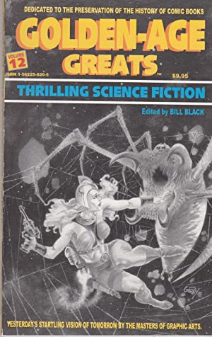 Golden-Age Greats: Thrilling Science Fiction (Golden-Age Greats): Black, Bill (Editor)