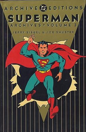SUPERMAN ARCHIVES : Volume 3: Seigel, Jerry : Shuster, Joe