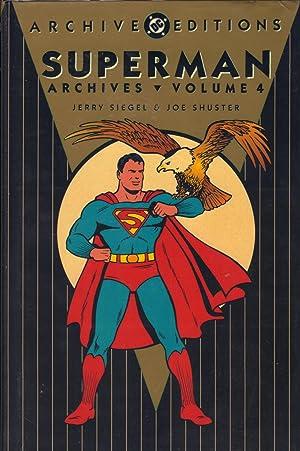 SUPERMAN ARCHIVES : Volume 4: Seigel, Jerry : Shuster, Joe