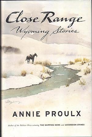 Close Range: Wyoming Stories: Proulx, Annie E.