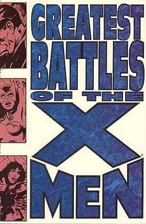 Greatest Battles of the X-Men: Thomas, Roy, Chris