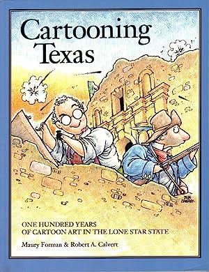 Cartooning Texas: One Hundred Years of Cartoon Art in the Lone Star State: Forman, Maury ; Calvert,...