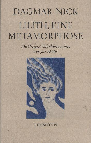 Lilíth, eine Metamorphose : Mit Orig.-Offsetlitograph. von Jan Schüler