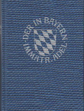 Genealogisches Handbuch des in Bayern immatrikulierten Adels Band 17 - Vereinigung des Adels in Bayern