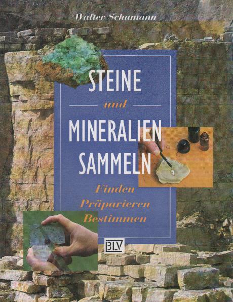 Steine und Mineralien sammeln : finden, präparieren,: Schumann, Walter