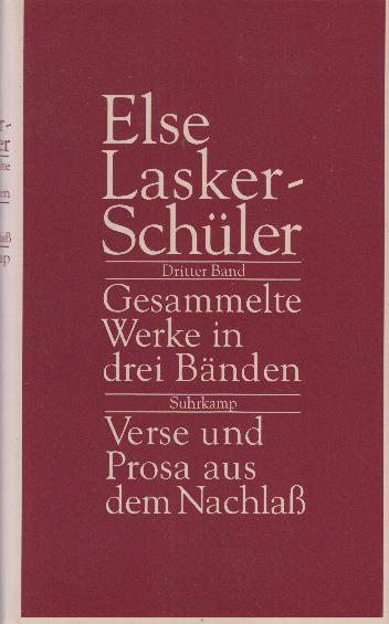 Gesammelte Werke in drei Bänden 3 : Verse und Prosa aus dem Nachlass, hrsg. von Werner Kraft - Lasker-Schüler, Else