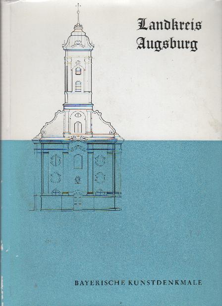 Landkreis Augsburg : Inventar der Kunstdenkmale. Bayrische: Neu, Wilhelm ;
