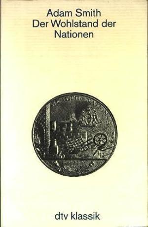 Der Wohlstand der Nationen : eine Untersuchung: Smith, Adam