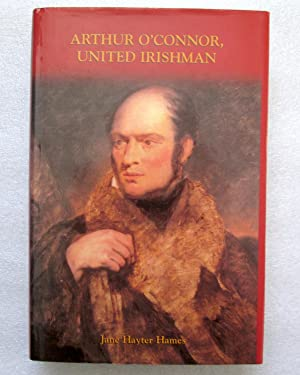 Arthur O'Connor: United Irishman: Hames, Jane Hayter