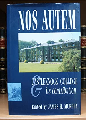 Nos Autem: Castleknock College and Its Contribution