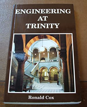 Engineering at Trinity: Incorporating a Record of the School of Engineering