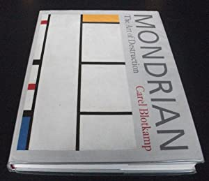 Mondrian: The Art of Destruction: Carl Blotkamp