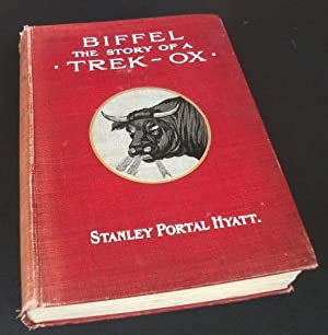 Biffel - The Story of a Trek-ox: Stanley Portal Hyatt