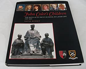 John Colet's Children: The Boys of St Paul's School in Later Life 1509 - 2009: David ...