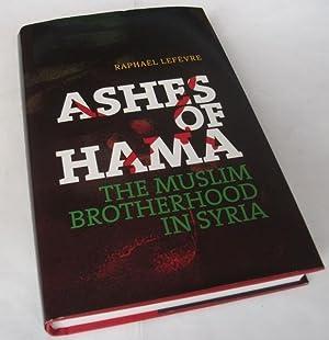 Ashes of Hama: The Muslim Brotherhood in Syria: Rafael Lefevre