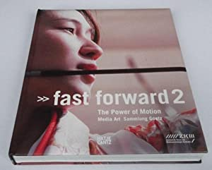 Fast Forward 2: Media Art Goetz Collection: Ingvild Geotz, ed.