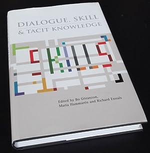 Dialogue, Skill and Tacit Knowledge: Bo Goranzon, ed.