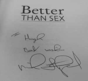 Better Than Sex: My Autobiography. SIGNED: Mick Fitzgerald