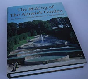 The Making of The Alnwick Garden. DOUBLE SIGNED: Ian August
