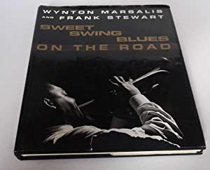 Sweet Swing Blues on the Road: A Year with Wynton Marsalis and His Septet. SIGNED: Wynton Marsalis