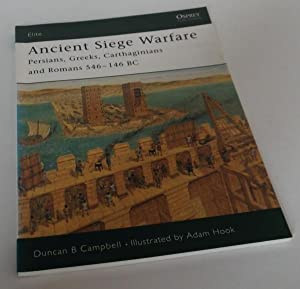 Ancient Siege Warfare: Persians, Greek, Carthaginians and: Duncan Campbell