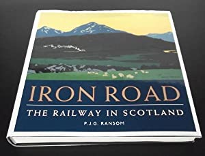Iron Road : The Railway in Scotland: P. J. Ransom