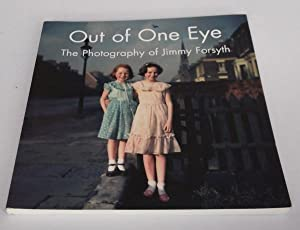Out of One Eye: The Photography of Jimmy Forsyth: Anthony Flowers