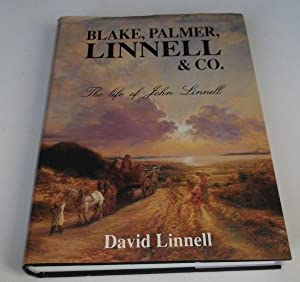 Blake, Palmer, Linnell and Co.: Life of John Linnell: David Linnell