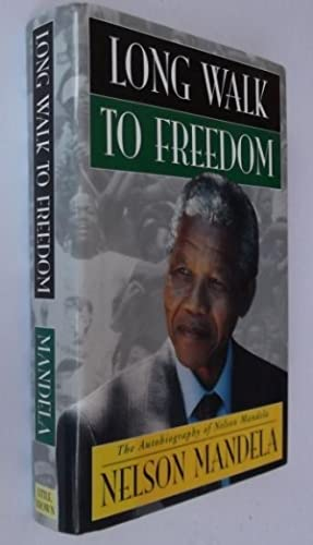 Long Walk to Freedom: The Autobiography of: Nelson Mandela