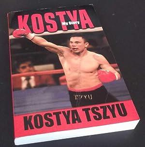 KOSTYA : My Story: Kostya Tszyu