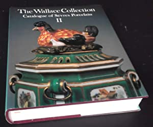 The Wallace collection: Catalogue of Sevres Porcelain, Vol. 2. Tea Wares, Useful Wares, Biscuit F...