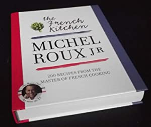 The French Kitchen: 200 Recipes from the Master of French Cooking SIGNED/Inscribed