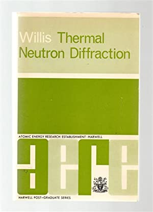 Thermal Neutron Diffraction. (Proceedings of the International Summer School at Harwell, 1-5 July...