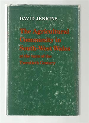 The Agricultural Community in South-West Wales at the Turn Of the Twentieth Century.