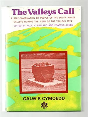 The Valleys Call: a Self-Examination By People of the South Wales Valleys During the