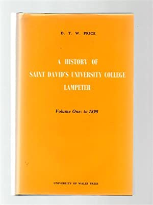 A History of Saint David's University College Lampeter Volume One: To 1898.