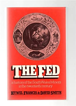 The Fed : A History of the South Wales Miners in the Twentieth Century.