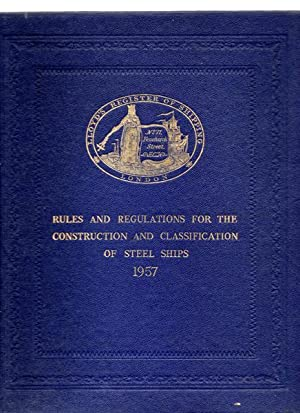 Lloyd's Register of Shipping: Rules and Regulations for the Construction and Classification of St...