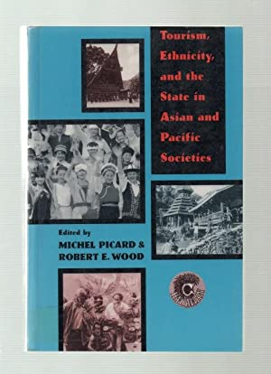 Tourism, Ethnicity and the State in Asian and Pacific Countries.
