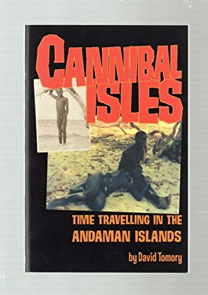 Cannibal Isles: Time Travelling in the Andaman Isles