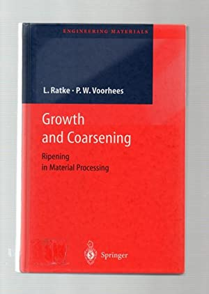 Growth & Coarsening: Ripening in Material Processing.