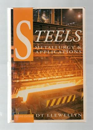 Steels: Metallurgy & Applications.: D T Llewellyn.