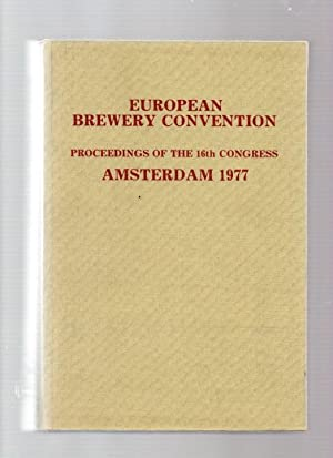 European Brewery Convention: Proceedings of the 16th Congress, Amsterdam 1977.